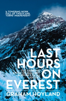 Last Hours on Everest : The Gripping Story of Mallory and Irvine's Fatal Ascent, Paperback / softback Book