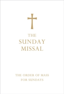 The Sunday Missal (Deluxe White Leather First Communion Gift edition) : The New Translation of the Order of Mass for Sundays, Leather / fine binding Book