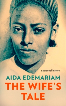 The Wife's Tale : A Personal History, Hardback Book