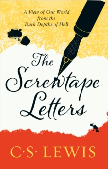 The Screwtape Letters : Letters from a Senior to a Junior Devil, Paperback / softback Book
