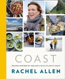 Coast : Recipes from Ireland's Wild Atlantic Way, Hardback Book