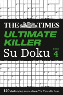 The Times Ultimate Killer Su Doku Book 4 : 120 Challenging Puzzles from the Times, Paperback / softback Book