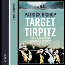 Target Tirpitz: X-Craft, Agents and Dambusters - The Epic Quest to Destroy Hitlera€™s Mightiest Warship, eAudiobook MP3 eaudioBook