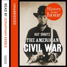 The American Civil War: History in an Hour, eAudiobook MP3 eaudioBook