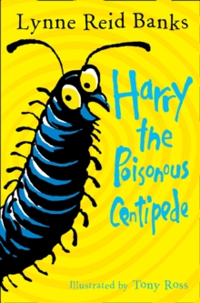 Harry the Poisonous Centipede : A Story to Make You Squirm, Paperback Book