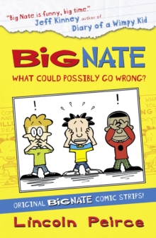 Big Nate Compilation 1: What Could Possibly Go Wrong?, Paperback / softback Book