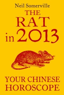 The Rat in 2013: Your Chinese Horoscope, EPUB eBook