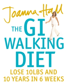 The GI Walking Diet: Lose 10lbs and Look 10 Years Younger in 6 Weeks, EPUB eBook