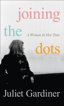 Joining the Dots : A Woman in Her Time, Hardback Book