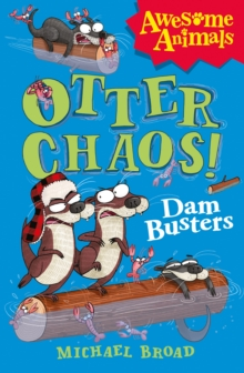 Otter Chaos - The Dam Busters, Paperback / softback Book