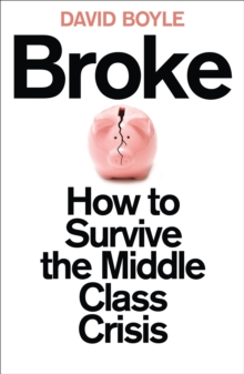 Broke : How to Survive the Middle-Class Crisis, Paperback Book
