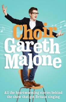 Choir: Gareth Malone, Paperback Book