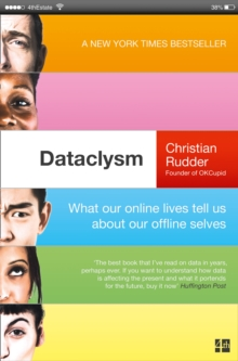 Dataclysm : What Our Online Lives Tell Us About Our Offline Selves, Paperback / softback Book