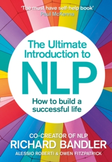 The Ultimate Introduction to NLP: How to build a successful life, Paperback / softback Book