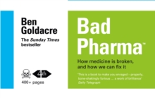 Bad Pharma : How Medicine is Broken, and How We Can Fix it, Paperback / softback Book