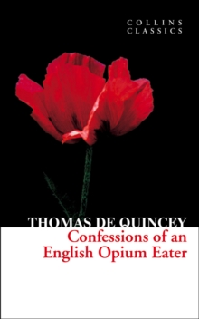 Confessions of an English Opium Eater (Collins Classics), EPUB eBook