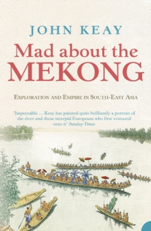 Mad About the Mekong: Exploration and Empire in South East Asia (Text Only), EPUB eBook