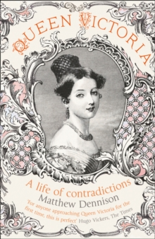 Queen Victoria : A Life of Contradictions, Paperback / softback Book