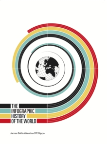 The Infographic History of the World, Hardback Book