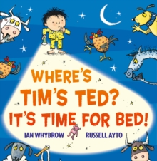 Where's Tim's Ted? It's Time for Bed!, Paperback Book