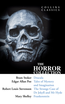The Horror Collection: Dracula, Tales of Mystery and Imagination, The Strange Case of Dr Jekyll and Mr Hyde and Frankenstein (Collins Classics), EPUB eBook