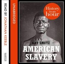 American Slavery: History in an Hour, eAudiobook MP3 eaudioBook