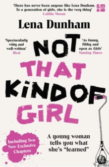 "Not That Kind of Girl : A Young Woman Tells You What She's ""Learned"", Paperback Book"