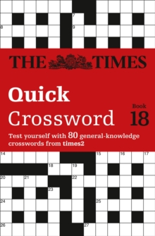 The Times Quick Crossword Book 18 : 80 General Knowledge Puzzles from the Times 2, Paperback / softback Book