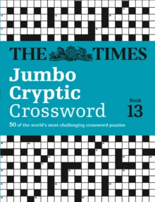 The Times Jumbo Cryptic Crossword Book 13 : The World's Most Challenging Cryptic Crossword, Paperback / softback Book