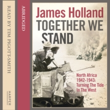 Together We Stand : North Africa 1942-1943: Turning the Tide in the West, eAudiobook MP3 eaudioBook