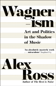 Wagnerism: Art and Politics in the Shadow of Music, EPUB eBook