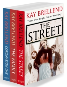 Kay Brellend 3-Book Collection: The Street, The Family, Coronation Day, EPUB eBook