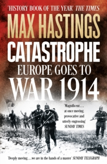 Catastrophe : Europe Goes to War 1914, Paperback / softback Book