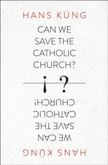 Can We Save the Catholic Church?, Paperback / softback Book
