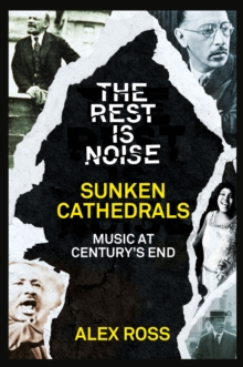 The Rest Is Noise Series: Sunken Cathedrals, EPUB eBook