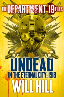 The Department 19 Files: Undead in the Eternal City: 1918, EPUB eBook