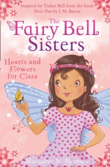 The Fairy Bell Sisters: Hearts and Flowers for Clara, Paperback / softback Book