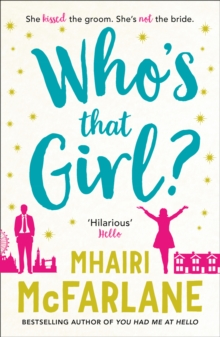 Who's That Girl? : A Laugh-Out-Loud Sparky Romcom!, Paperback Book