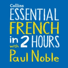 Essential French in 2 hours with Paul Noble, eAudiobook MP3 eaudioBook