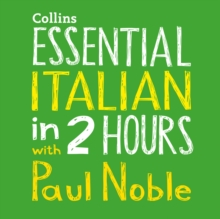 Essential Italian in 2 hours with Paul Noble: Your key to language success with the bestselling language coach, eAudiobook MP3 eaudioBook