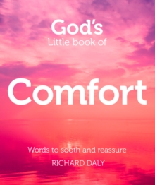 God's Little Book of Comfort : Words to Soothe and Reassure, Paperback Book