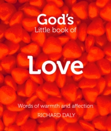 God's Little Book of Love : Words of Warmth and Affection, Paperback Book