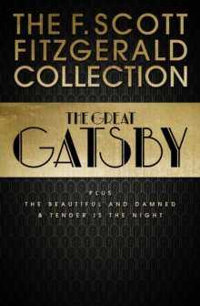 F. Scott Fitzgerald Collection: The Great Gatsby, The Beautiful and Damned and Tender is the Night (Collins Classics), EPUB eBook