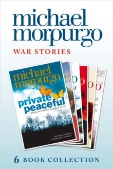 Morpurgo War Stories (six novels): Private Peaceful; Little Manfred; The Amazing Story of Adolphus Tips; Toro! Toro!; Shadow; An Elephant in the Garden, EPUB eBook