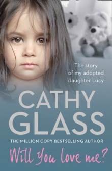 Will You Love Me? : The Story of My Adopted Daughter Lucy, Paperback Book