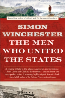 The Men Who United the States, Paperback / softback Book