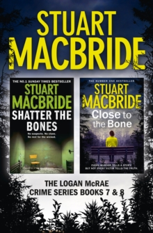 Logan McRae Crime Series Books 7 and 8: Shatter the Bones, Close to the Bone (Logan McRae), EPUB eBook