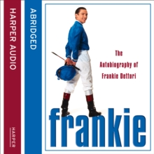 Frankie : The Autobiography of Frankie Dettori, eAudiobook MP3 eaudioBook