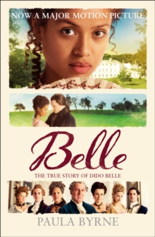 Belle : The True Story of Dido Belle, Paperback / softback Book