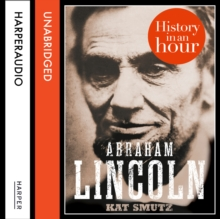 Abraham Lincoln: History in an Hour, eAudiobook MP3 eaudioBook